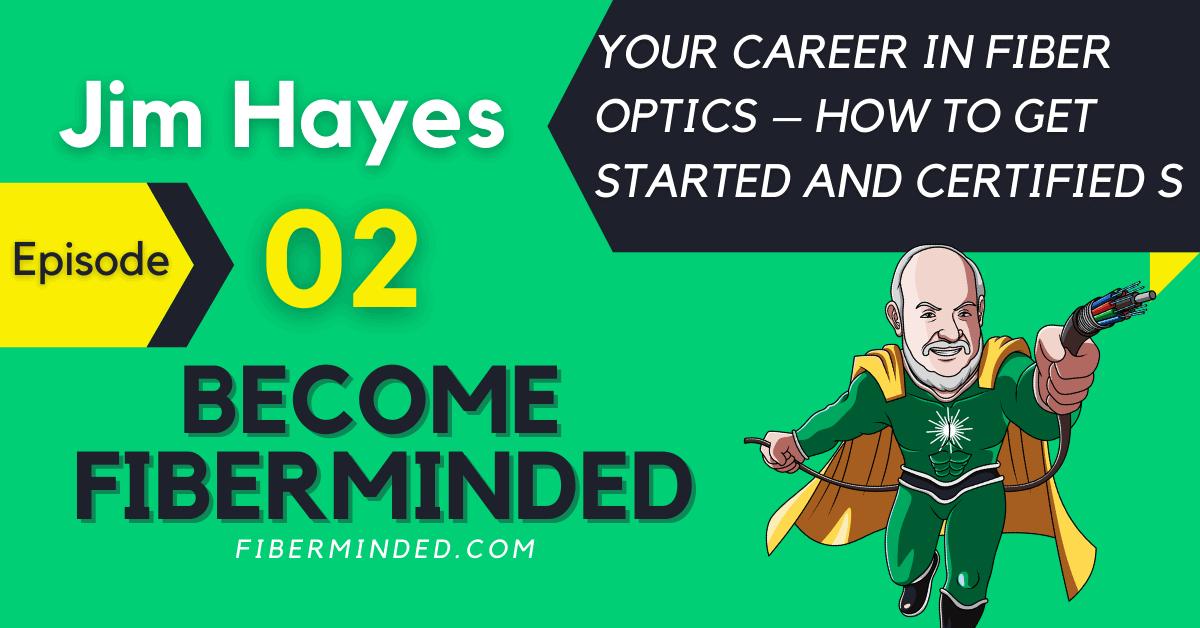 Jim Hayes - Your career in fiber optics