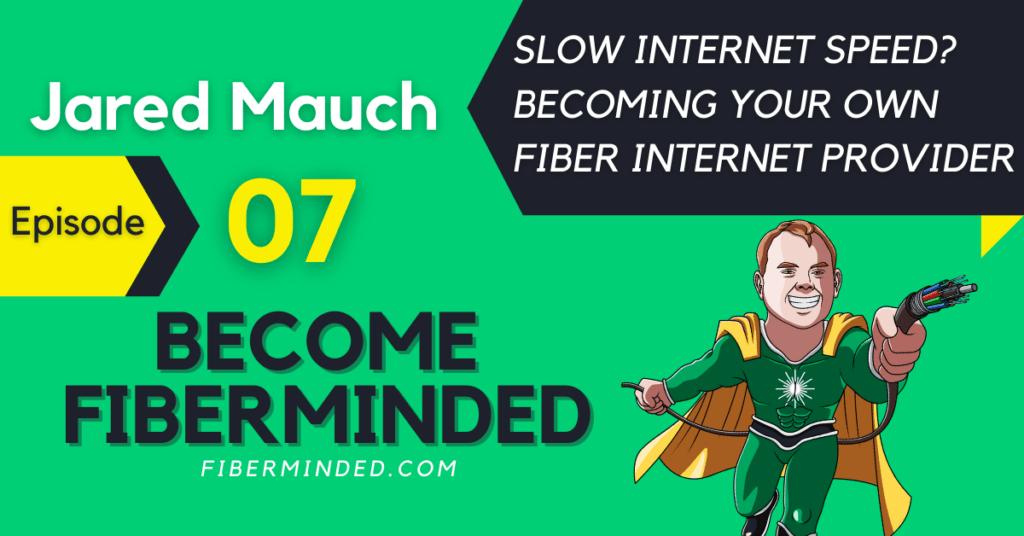 banner for episode 7 on fiber internet provider